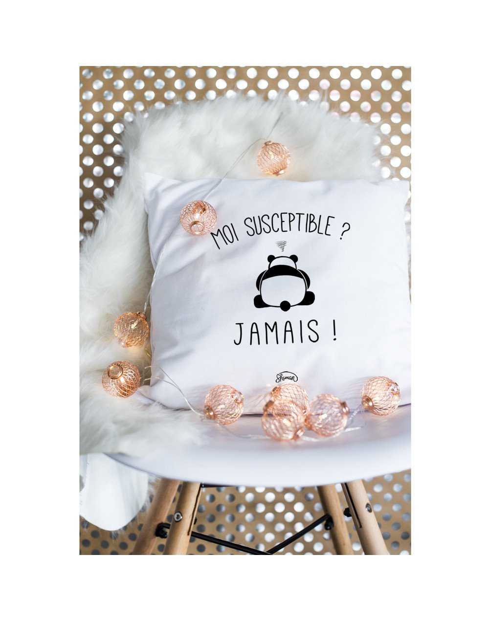 "Coussin ""Moi susceptible"""