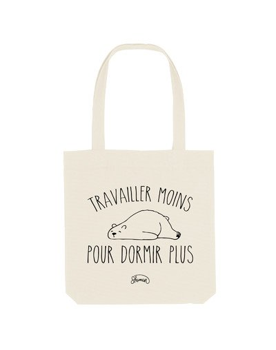 "Tote Bag ""Travailler moins"""
