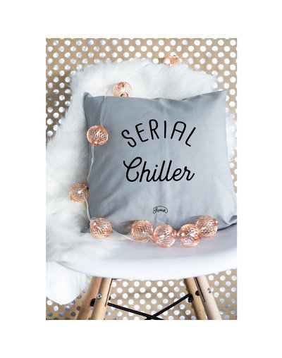 "Coussin ""Serial chiller"""