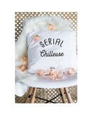 """Coussin """"Serial chilleuse"""""""
