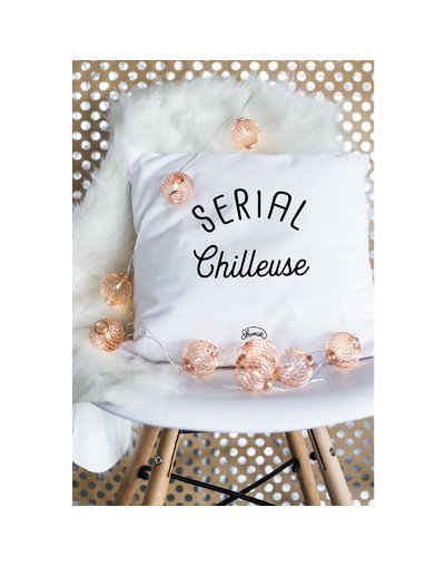 "Coussin ""Serial chilleuse"""