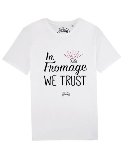 "Tee-shirt ""In fromage we trust"""