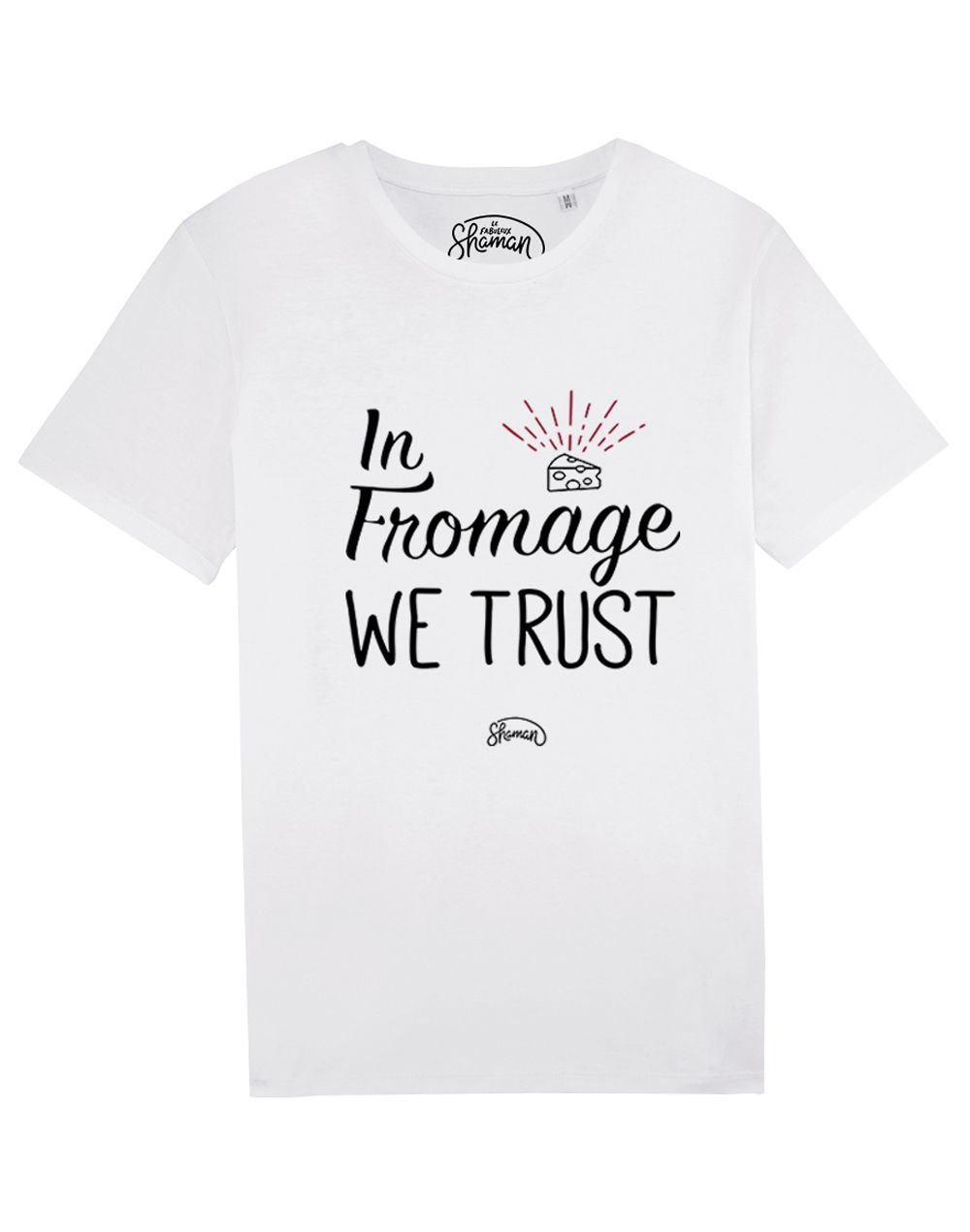 """Tee-shirt """"In fromage we trust"""""""