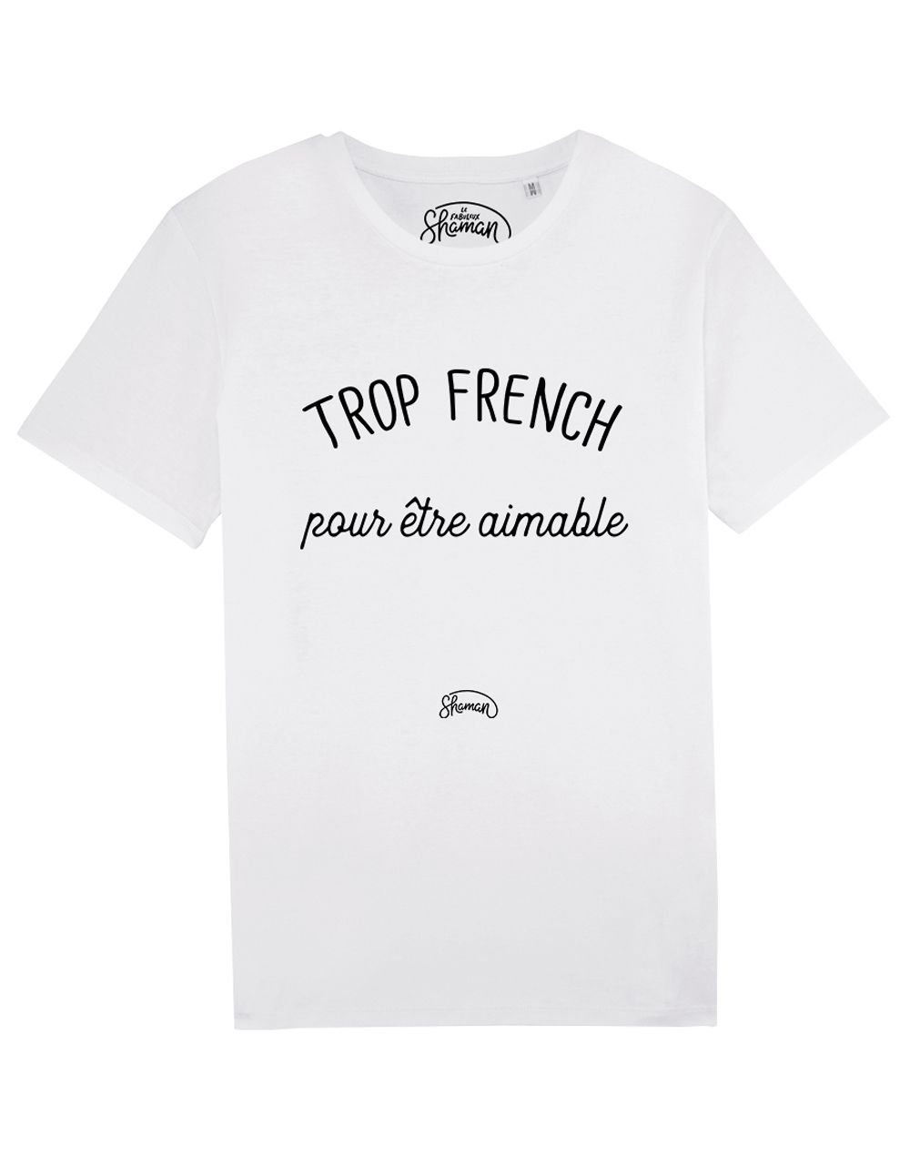 "Tee-shirt ""Trop french pour être aimable"""