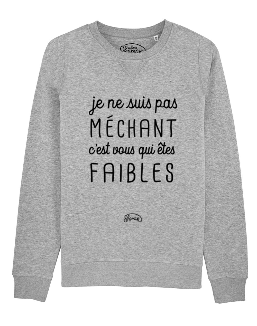 "Sweat ""Pas méchant"""