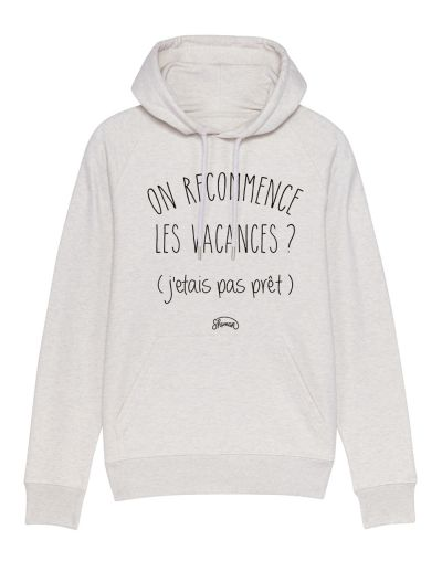 "Sweat capuche ""On recommence"""