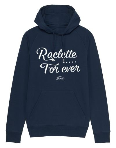"""Sweat capuche """"Raclette for ever"""""""
