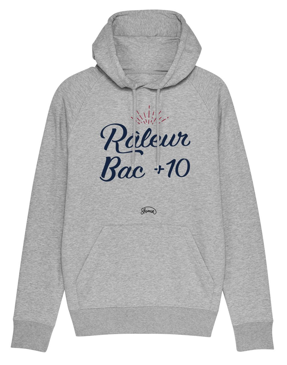"Sweat capuche ""Raleur bac+10"""