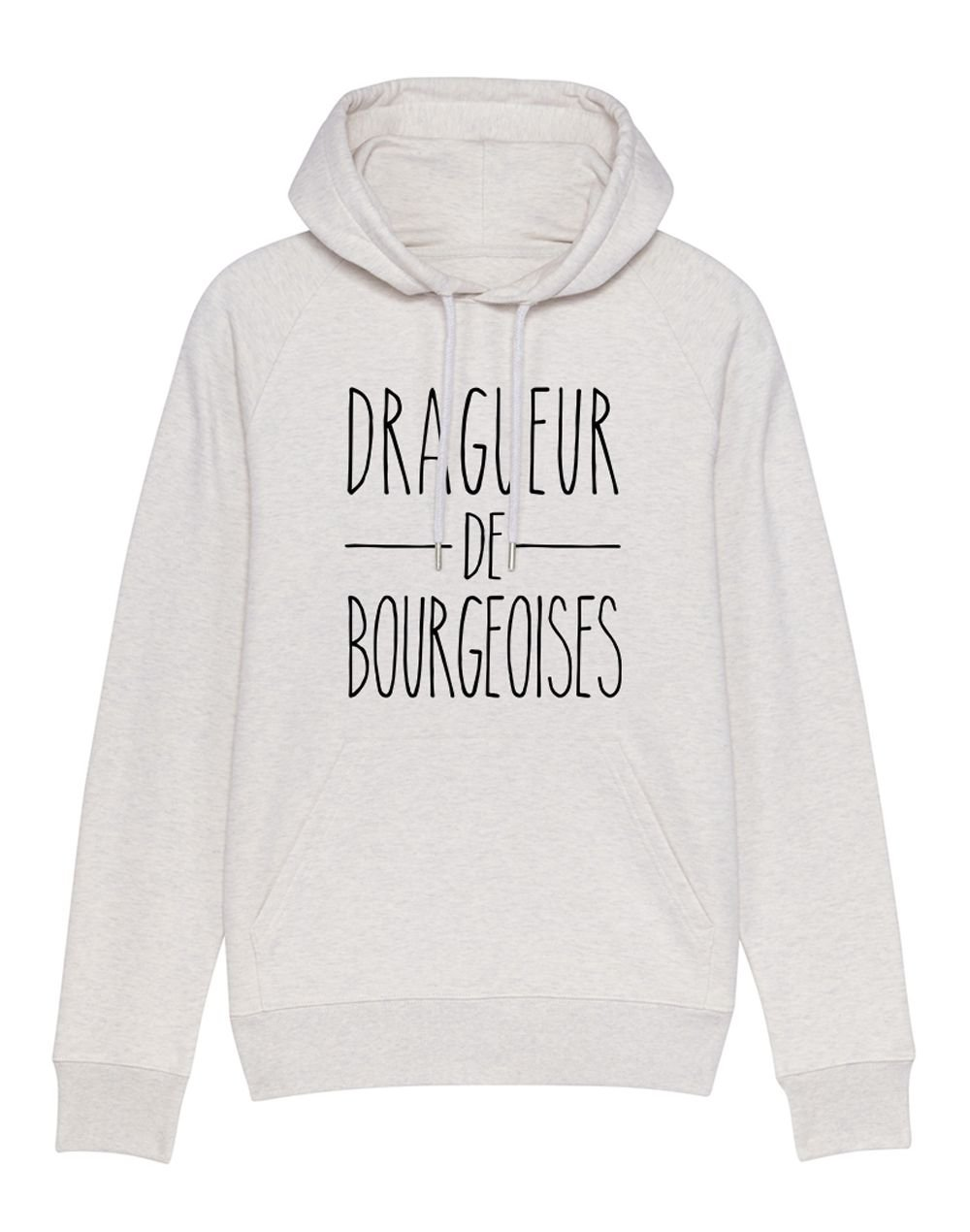 "Sweat capuche "" Dragueur de bourgeoises """