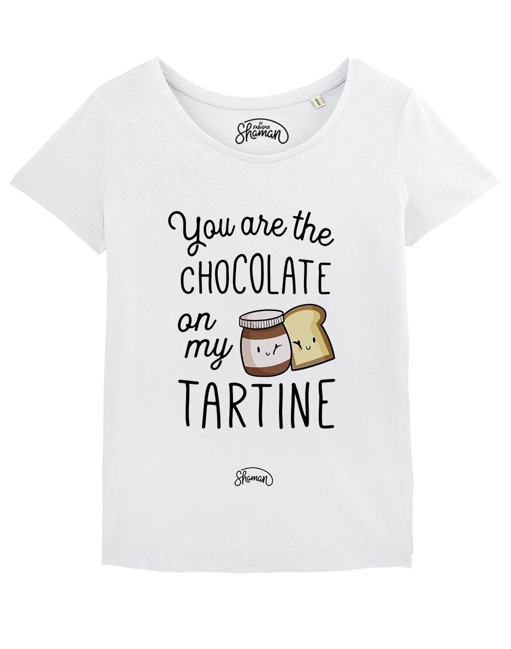 "T-shirt ""You are the chocolate on my tartine"""