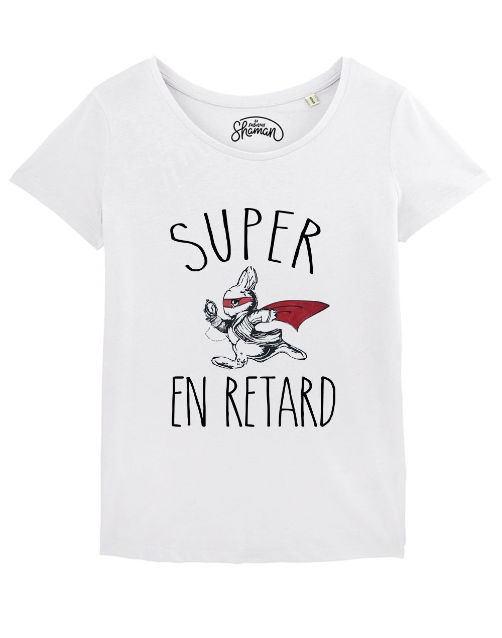 "T-shirt ""Super en retard"""