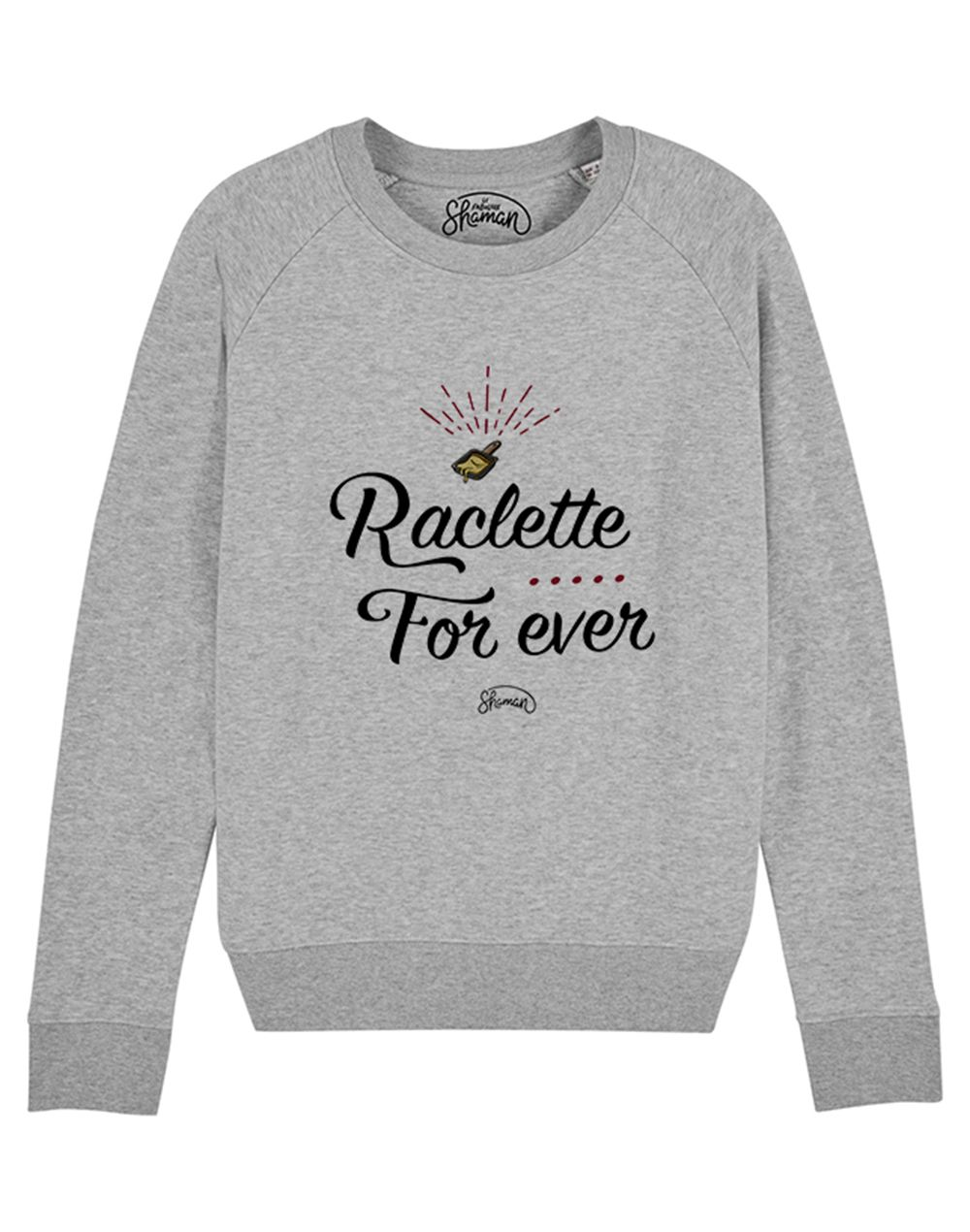 """Sweat """"Raclette for ever"""""""