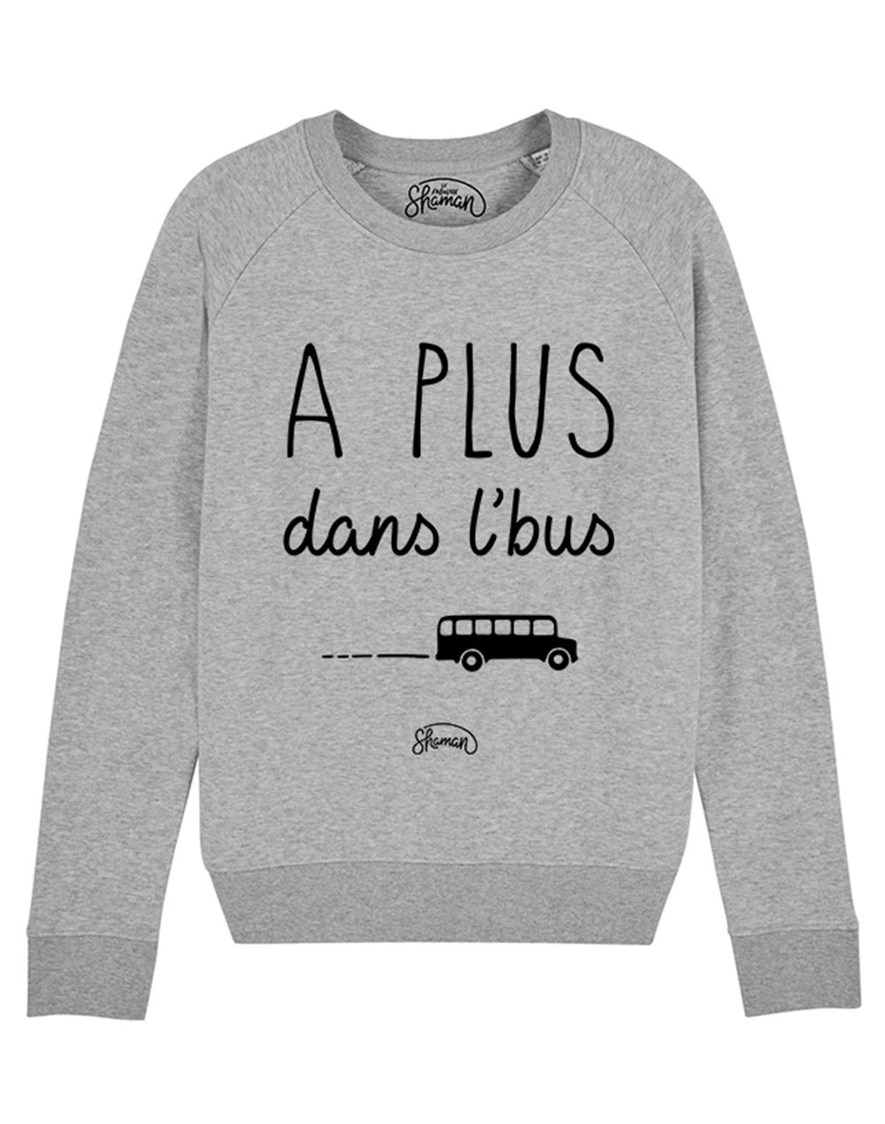 "Sweat ""A plus dans l'bus"""