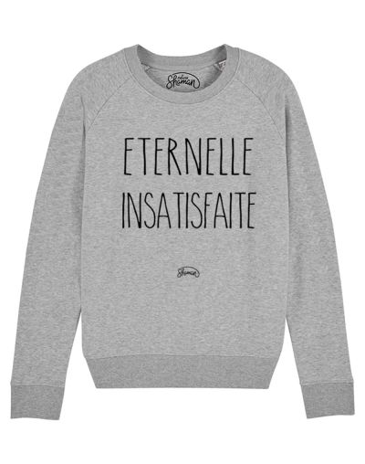 "Sweat ""Eternelle insatisfaite"""
