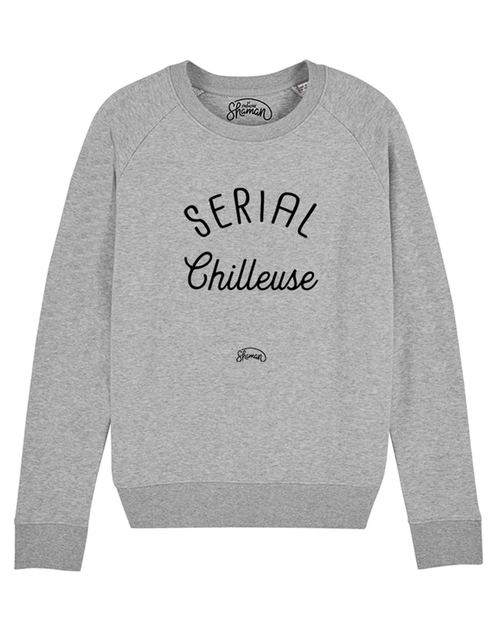 """Sweat """"Serial chilleuse"""""""