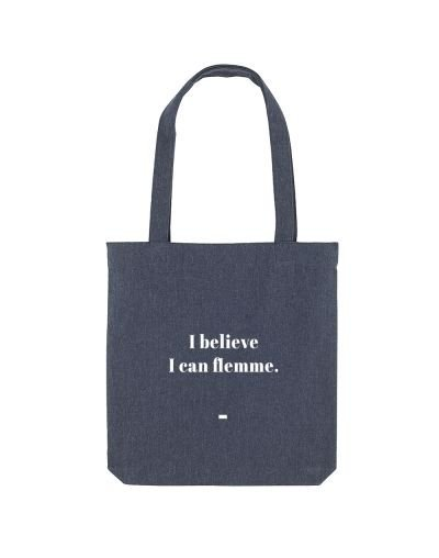 "Tote Bag ""I believe I can flemme"""