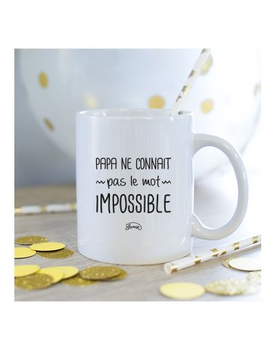"Mug ""Papa ne connait pas le mot impossible"""