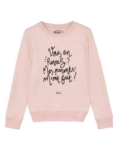 "Sweat ""Mes parents m'ont fait"""