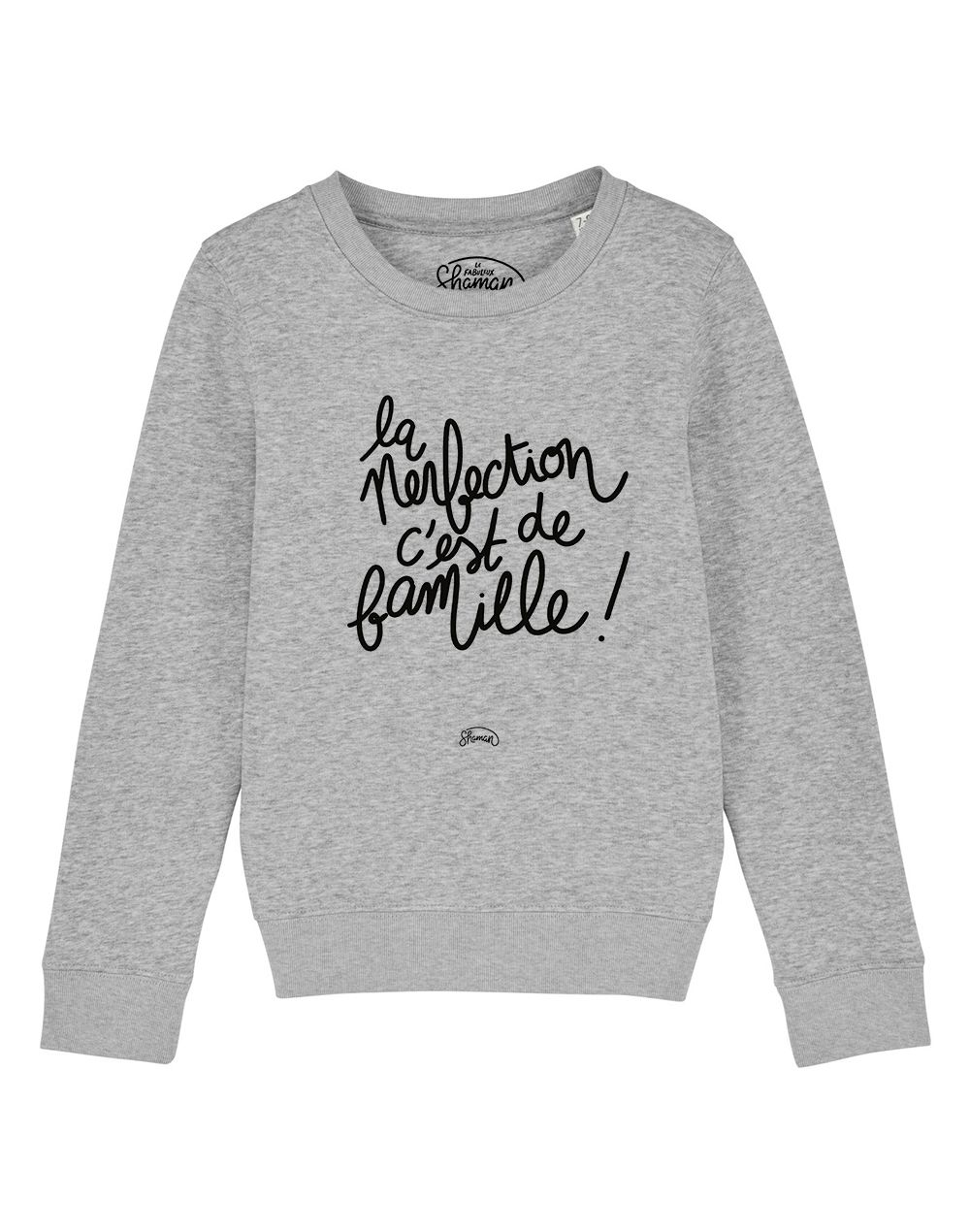 "Sweat ""La perfection c'est de famille"""