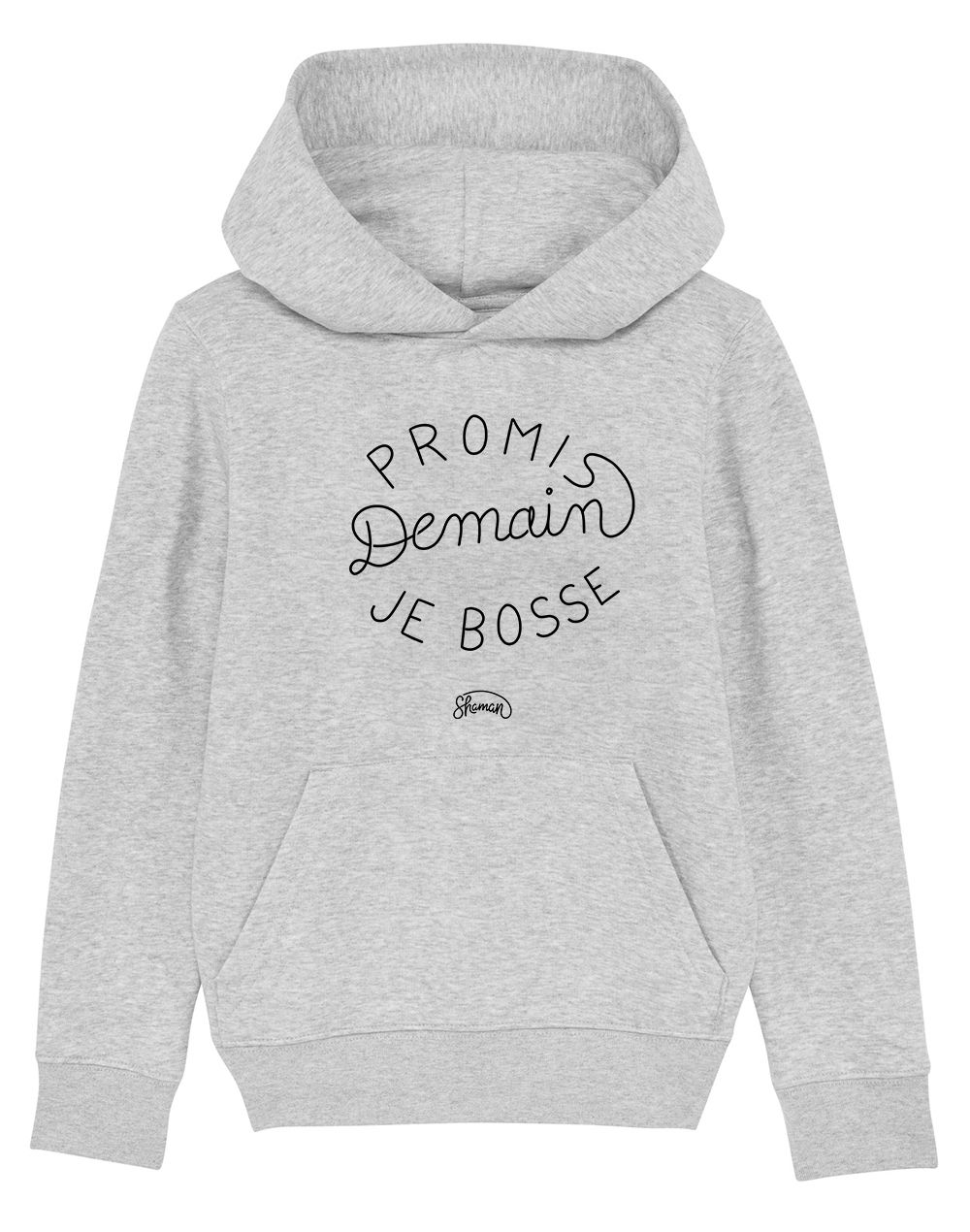 "Sweat capuche ""Promis demain je bosse"""
