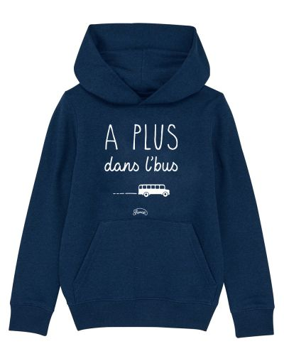 "Sweat capuche ""A plus bus"""