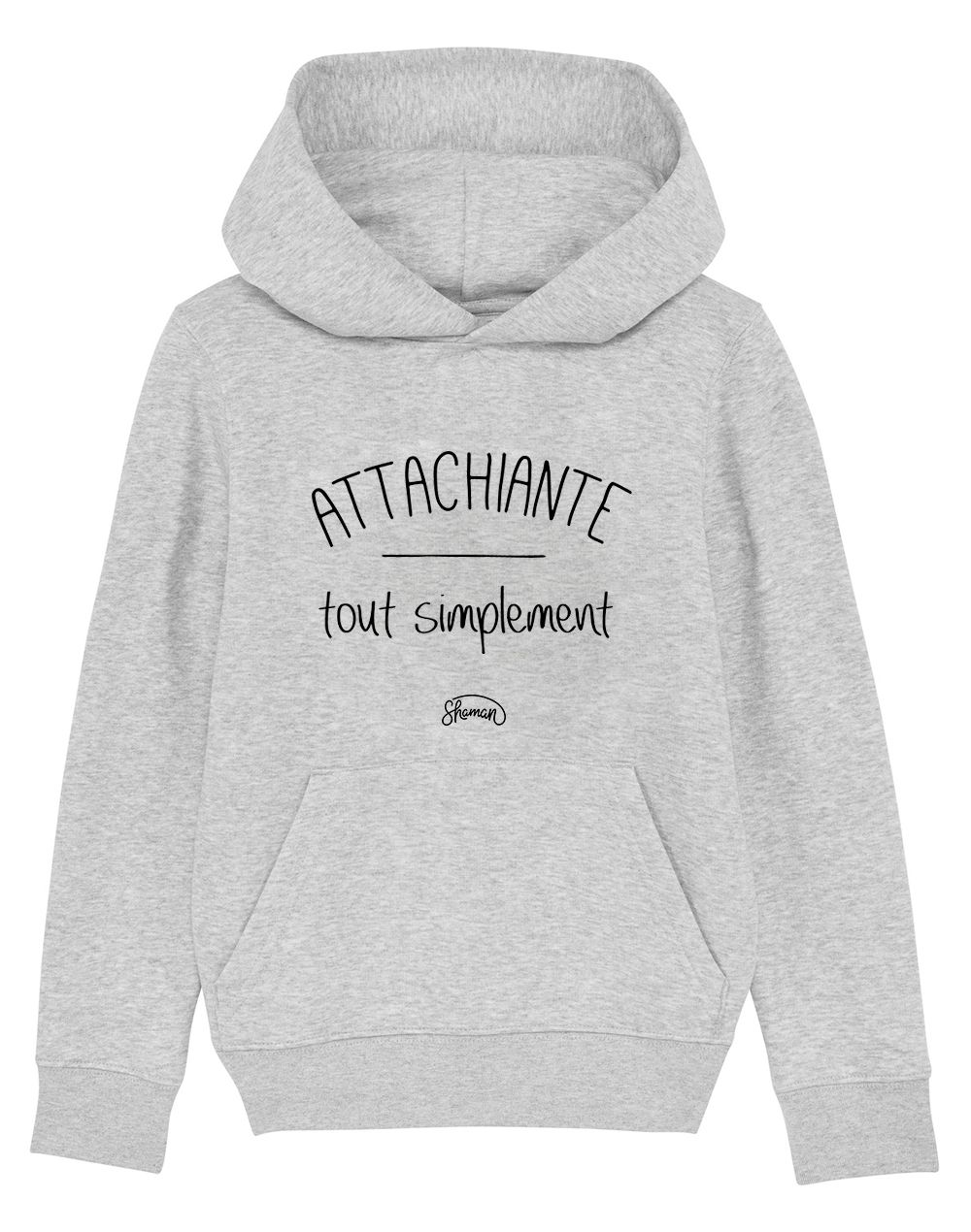"Sweat capuche ""Attachiante"""