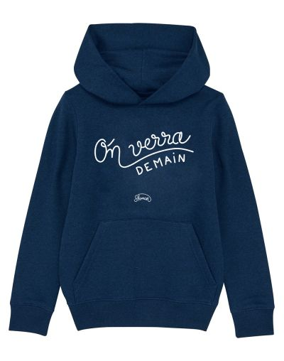 "Sweat capuche ""On verra demain"""