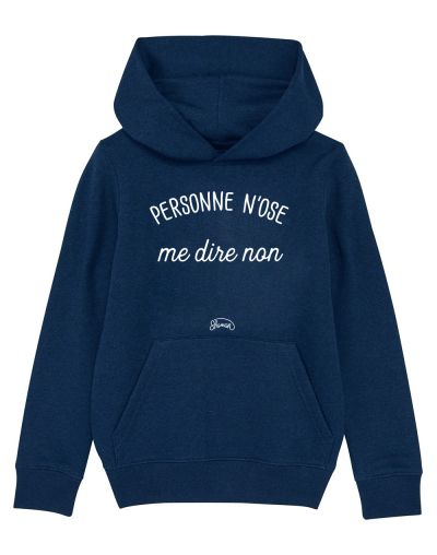 "Sweat capuche ""Personne n'ose"""