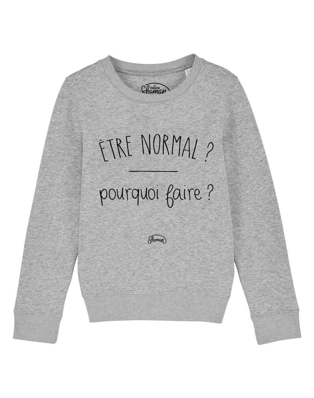 "Sweat ""Normal pourquoi"""