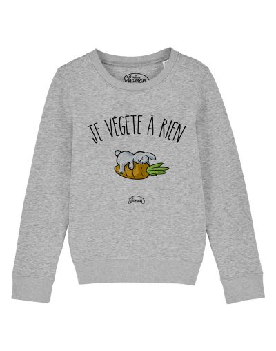"Sweat ""Je végète à rien"""