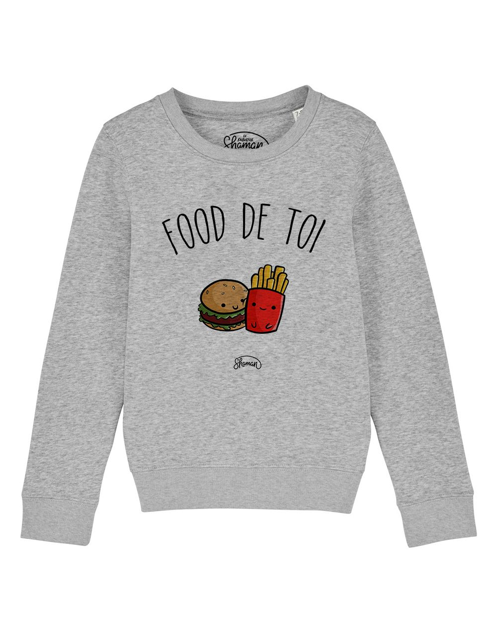 "Sweat ""Food de toi"""