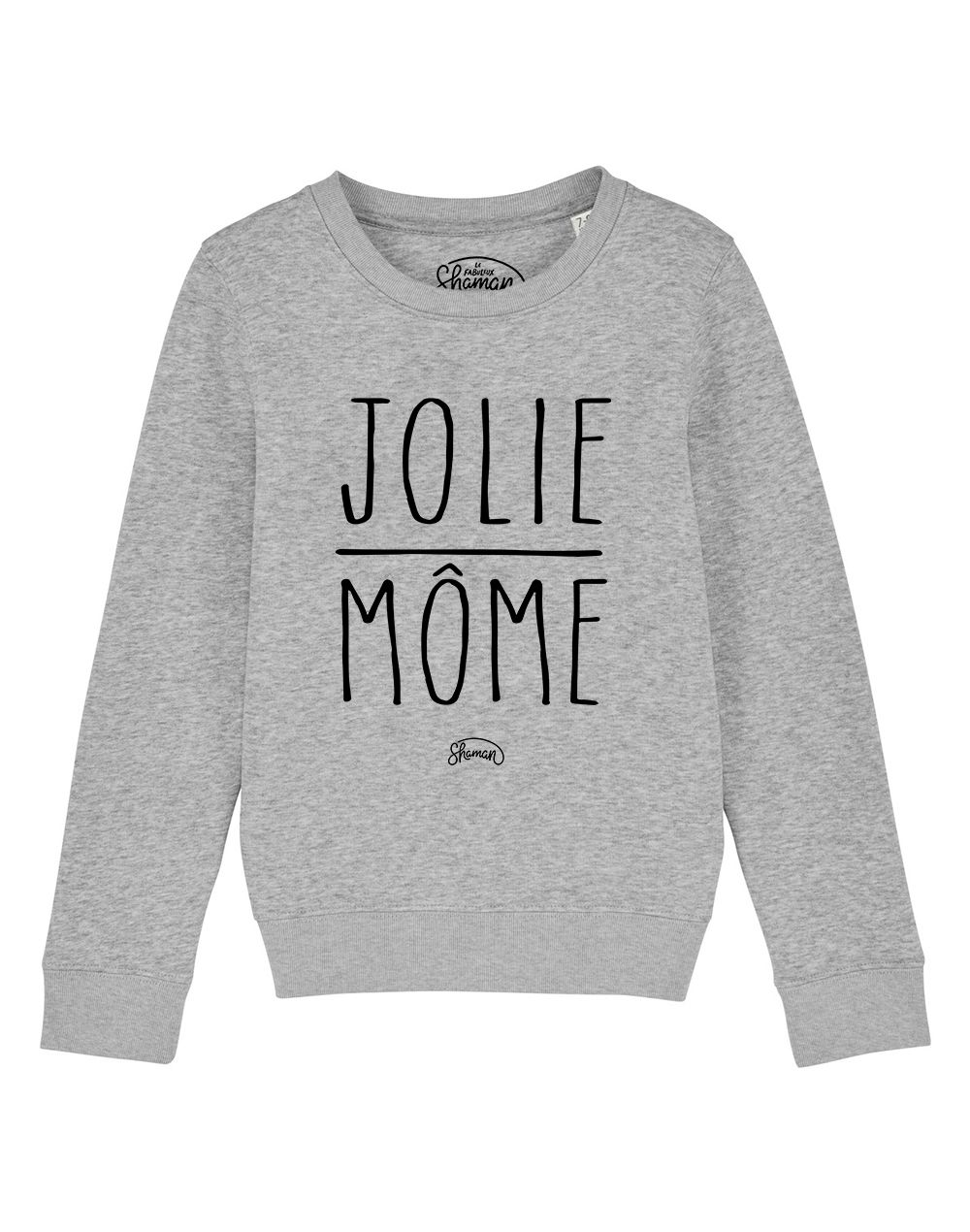 "sweat ""jolie môme"""