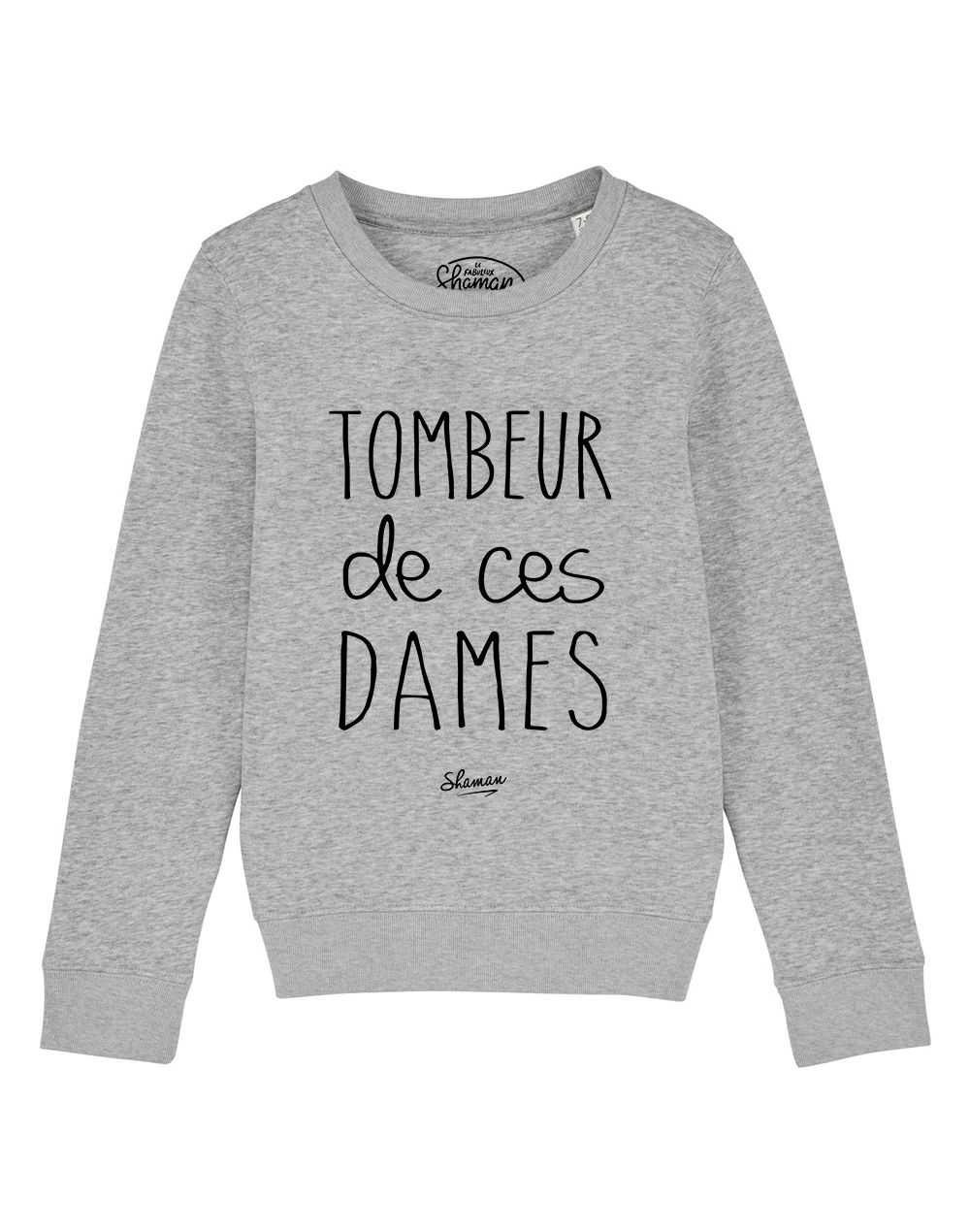 "sweat ""tombeur de ces dames"""