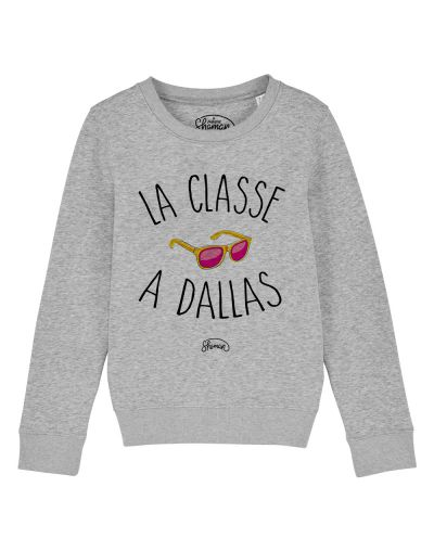 "Sweat ""La classe à dallas"""