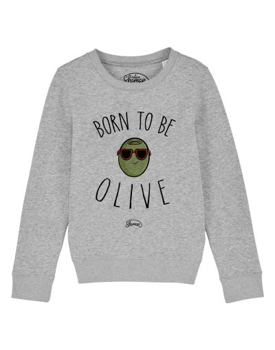 "Sweat ""Born to be olive"""