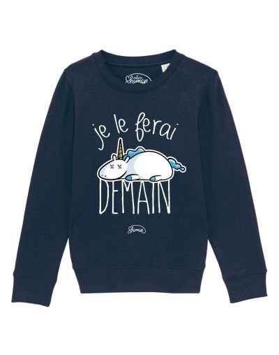 "Sweat ""Je le ferai demain licorne"""
