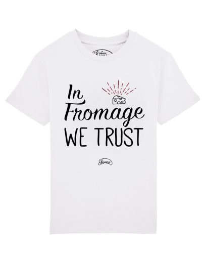 Tee shirt Fromage trust