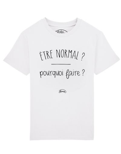 Tee-shirt Normal pourquoi