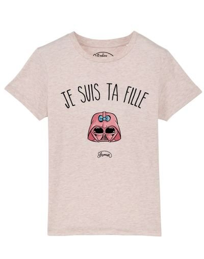Tee-shirt Je suis ta fille