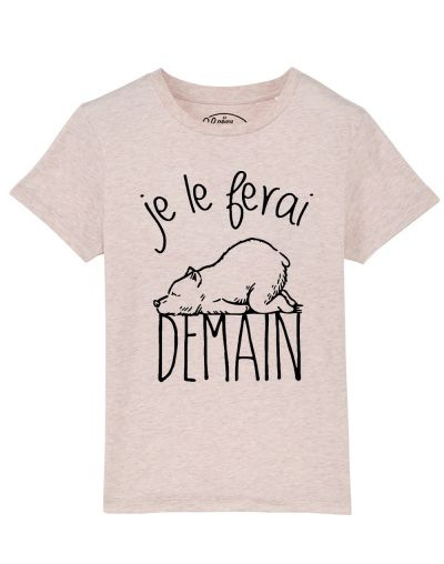 Tee-shirt Je le ferai demain ours
