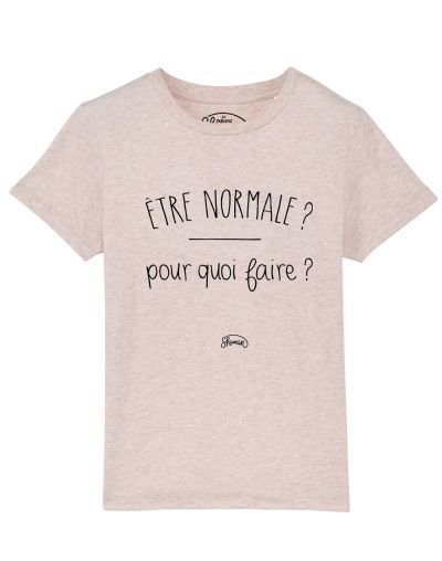 Tee-shirt Normale pourquoi