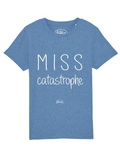 Tee-shirt Miss catastrophe