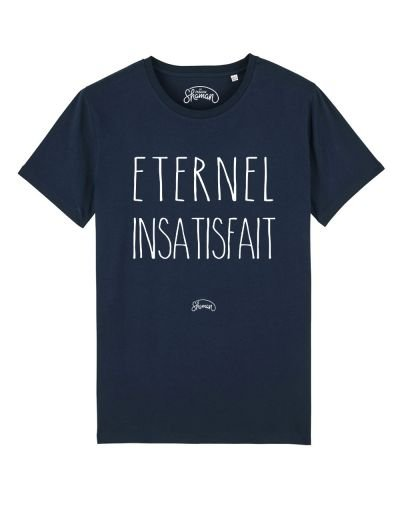 "Tee-shirt ""Eternel insatisfait"""