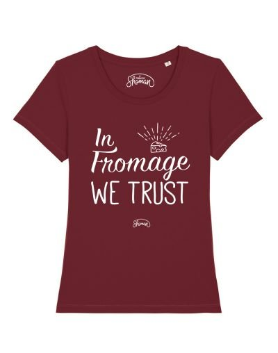 "T-shirt ""In fromage we trust"""