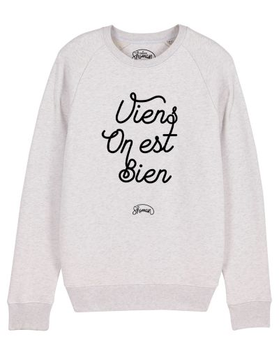 "Sweat ""Viens on est bien"""