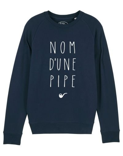 "Sweat ""Nom d'une pipe"""