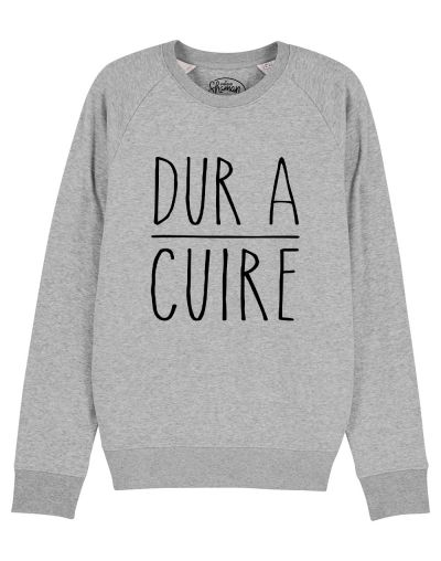 "Sweat ""Dur à cuire"""