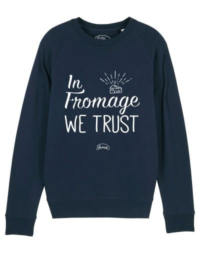 "Sweat ""In fromage we trust"""