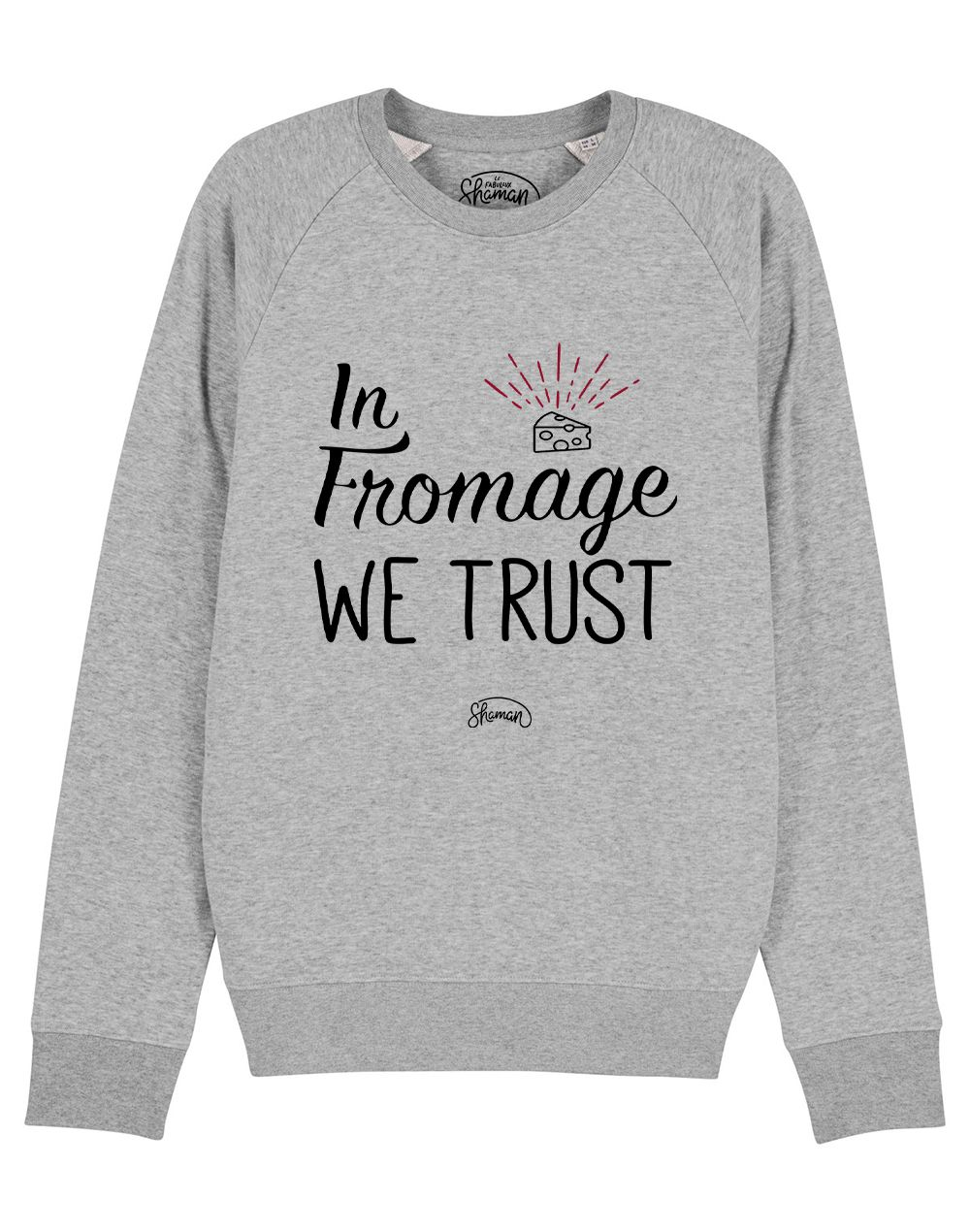 """Sweat """"In fromage we trust"""""""