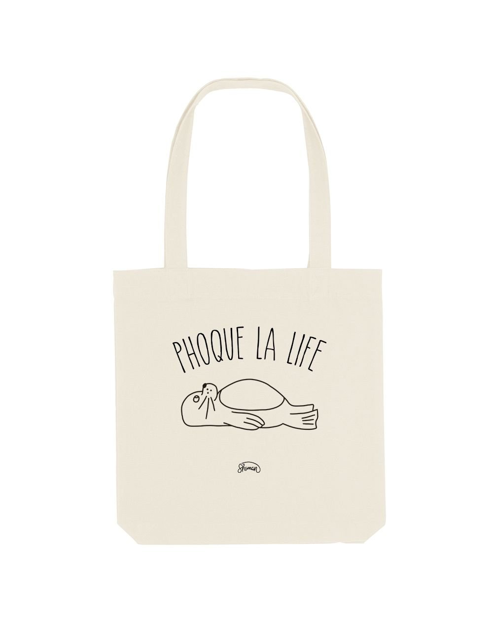 "Tote Bag ""Phoque la life"""